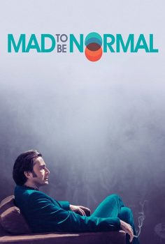 Mad to Be Normal – Ah Bir Normal Olsam